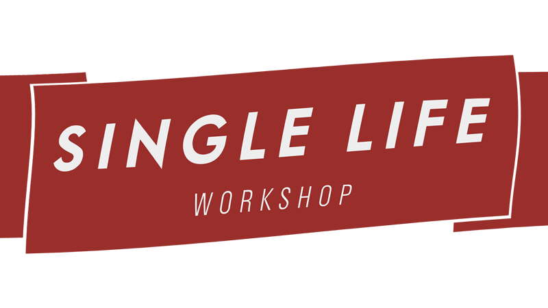 Single Life Workshop