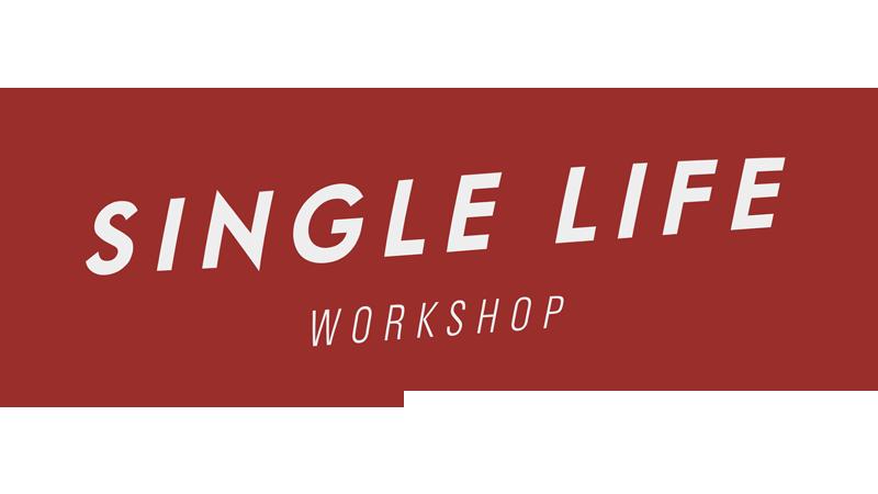 Single Life Workshop